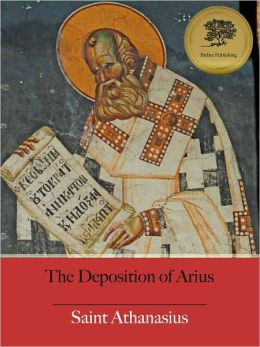 The Deposition of Arius (Illustrated)