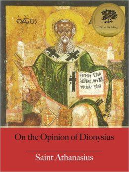On the Opinion of Dionysius (De Sententia Dionysii) [Illustrated]