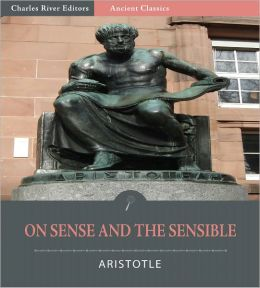 On Sense and the Sensible (Illustrated)