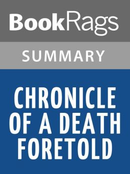 Chronicle of a Death Foretold, by Gabriel García Márquez Summary & Study Guide