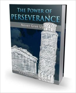 Meets Every Challenge - The Power of Perseverance - Never Give Up