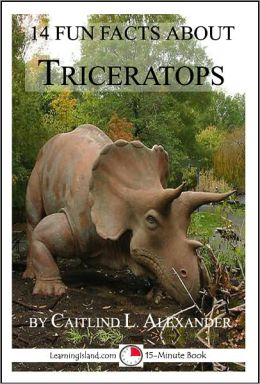 14 Fun Facts About Triceratops: A 15-Minute Book