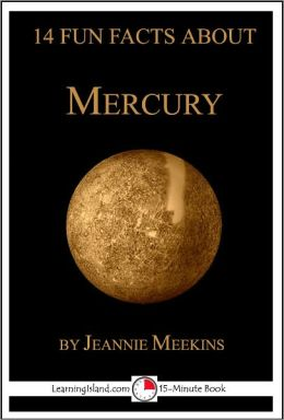 14 Fun Facts About Mercury: A 15-Minute Book