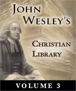 John Wesley's Christian Library Volume 3