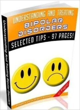 Understanding And Treating Bipolar Disorders - Personal and Practical Study Guide