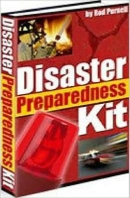 Best Disaster Preparedness Kit - Know how to reduce the impact of a disaster on you eBook