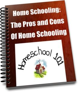 Home Schooling: The Pros and Cons of Home Schooling