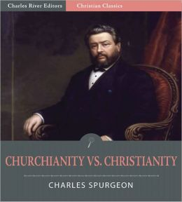 Churchianity versus Christianity (Illustrated)