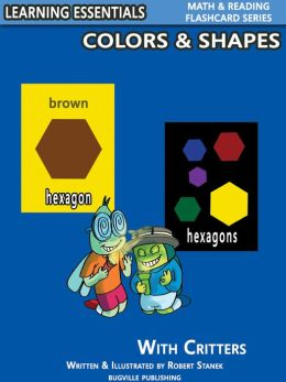Colors & Shapes Flash Cards: Colors, Shapes and Critters (Learning Essentials Math & Reading Flashcard Series for Preschool/Kindergarten Children