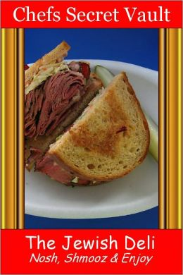 The Jewish Deli - Nosh, Shmooz & Enjoy