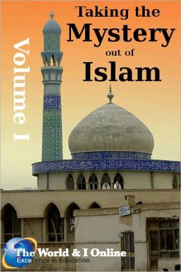Taking the Mystery Out of Islam: Volume I
