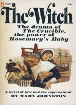 The Witch: An Occult/Romance Classic By Mary Johnston!
