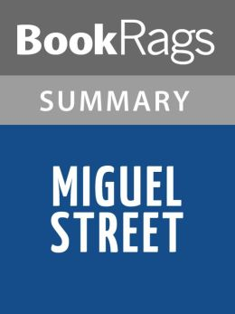 Miguel Street by V. S. Naipaul l Summary & Study Guide