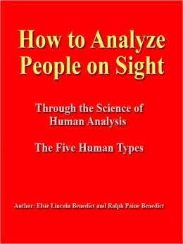 How to Analyze People on Sight -- ILLUSTRATED - [NOOK eBook classics with optimized navigation]