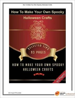 How To Make Your Own Spooky Halloween Crafts - Halloween Crafts From Household Material Study Guide eBook ..