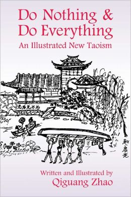 Do Nothing & Do Everthing: An Illustrated New Taoism