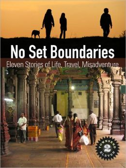 No Set Boundaries: Eleven Stories of Life, Travel, Misadventure (Townsend 11 Vol 2)