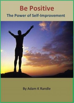 Be Positive: The Power of Self-Improvement