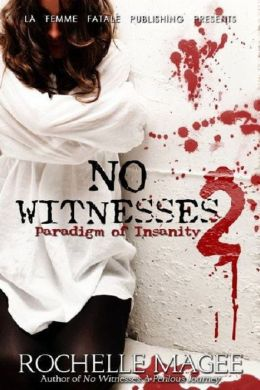 No Witnesses II: Paradigm of Insanity (La Femme Fatale Publishing)