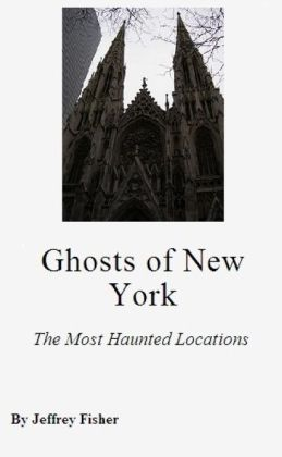 Ghosts of New York: The Most Haunted Locations