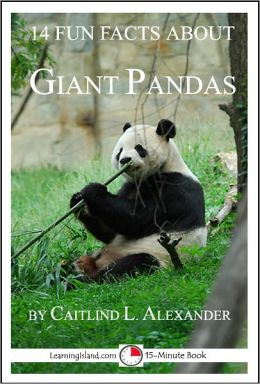 14 Fun Facts About Giant Pandas: A 15-Minute Book