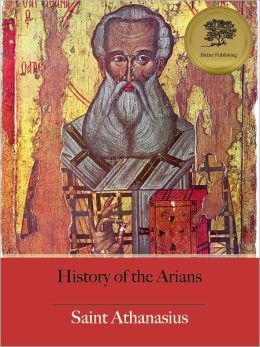 History of the Arians (Illustrated)