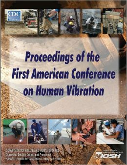 Proceedings of the First American Conference on Human Vibration
