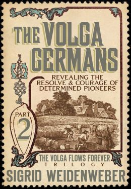 The Volga Germans (for fans of Kate Morton, Hilary Mantel, and Barbara Erskine)