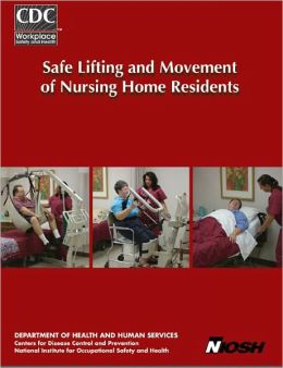 Safe Lifting and Movement of Nursing Home Residents