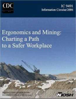 Ergonomics and Mining: Charting a Path to a Safer Workplace