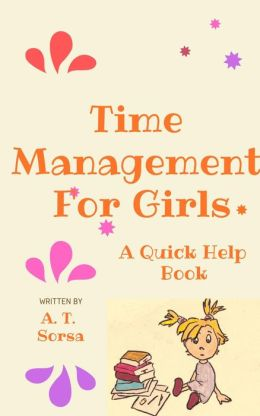 Time Management for Girls - A Quick Help Book
