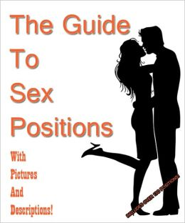 The Guide to Sex Positions with Pictures and Descriptions