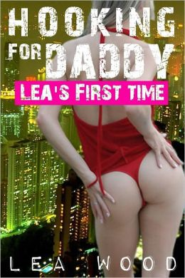 Hooking For Daddy (Lea's First Time)