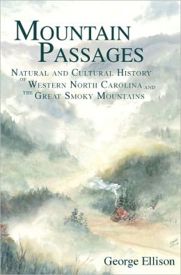 Mountain Passages: Natural and Cultural History of Western North Carolina and the Great Smoky Mountains