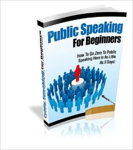 Public Speaking For Beginners Zero To Public Speaking Hero In As Little As 3 Days!