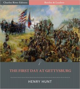 Battles & Leaders of the Civil War: The First Day at Gettysburg (Illustrated)