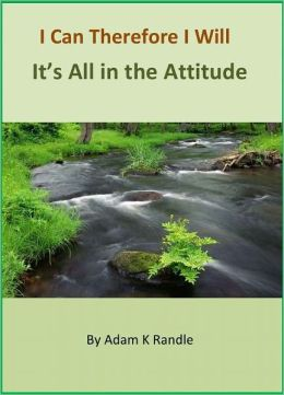 I Can Therefore I Will: It's All in the Attitude
