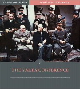 World War II Documents: The Yalta Conference (Illustrated)