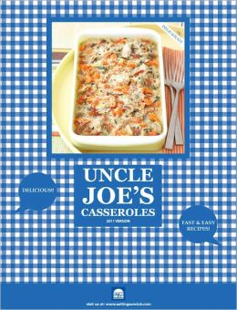 Food Recipes - Uncle Joes Casseroles