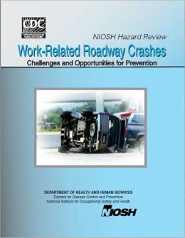 Work-Related Roadway Crashes: Challenges and Opportunities for Prevention