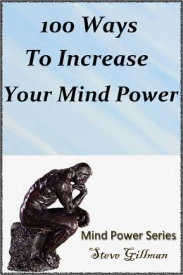 100 Ways To Increase Your Mind Power
