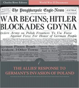 World War II Documents: The Allies' Response to Germany's Invasion of Poland (Illustrated)