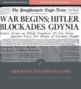 World War II Documents: Germany Invades Poland (Illustrated)