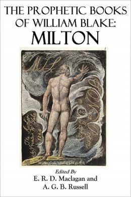 THE PROPHETIC BOOKS OF WILLIAM BLAKE MILTON and A Facsimile of the Original Book