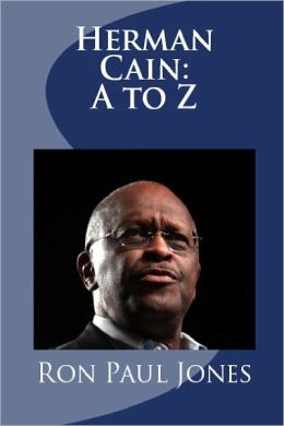 Herman Cain: A to Z