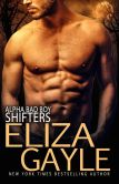 Book Cover Image. Title: Alpha Bad Boy Shifters Boxed Set (Southern Shifters Bks 1-3), Author: Eliza Gayle