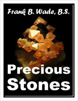 Precious Stones - For Jewelers and the GEM-Loving Public