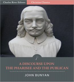 A Discourse Upon the Pharisee and the Publican (Illustrated)