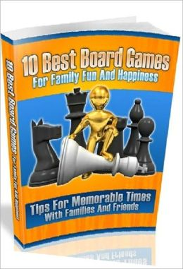 eBook about 10 Best Board Games For Family Fun And Happiness - Selecting a game for family game night may be a little tricky ..