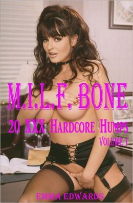 M.I.L.F. Bone: 20 XXX Hardcore Humps Volume 1